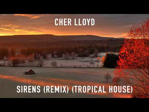 Cher Lloyd - Sirens (Tropanic Remix) (Tropical House) | 1 Hour