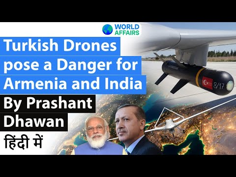 Turkish Drones pose a Danger for Armenia and India Current Affairs 2020 #UPSC