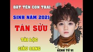 Đặt tên con trai sinh năm Tân Sửu 2021 mang lại Tài Lộc Giàu Sang
