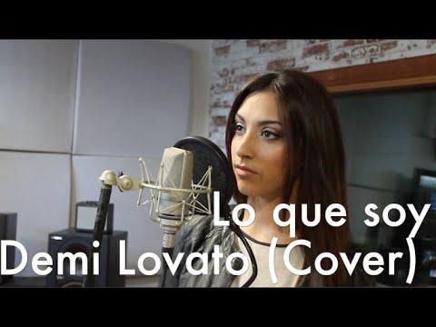 Lo que soy (Demi Lovato cover) Laura Martín