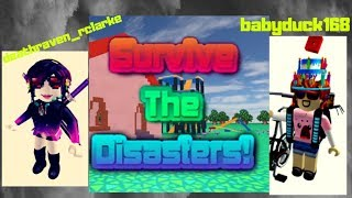 Roblox: SURVIVE THE DISASTERS W/ babyduck168