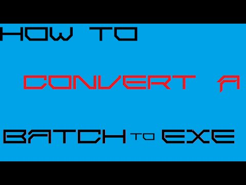 how to convert a batch file to EXE