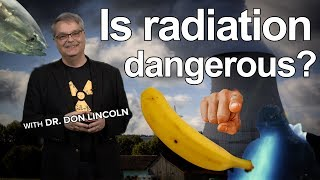 Is radiation dangerous?