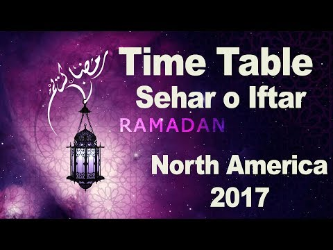 North America Ramadan 2017 Schedule - Timetable Sehar O Iftar