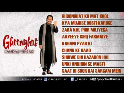 Ghoonghat Album Full Songs Jukebox - Pankaj Udhas Super Hit Ghazals