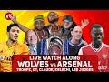 Wolves vs Arsenal | Watch Along LIVE