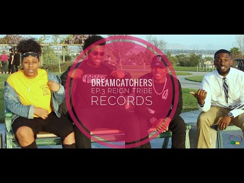 TH4 -DreamCatchers Ep.3 Reign Tribe Records (Music, Family , & Vision)