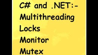 c# (Csharp) and .NET :- Multithreading and thread safe objects.