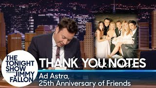 Thank You Notes: Ad Astra, 25th Anniversary of Friends