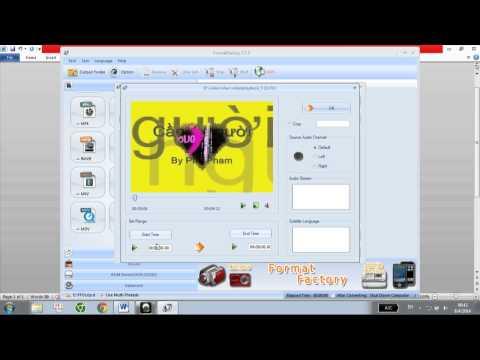 hướng dẫn cắt, ghép, đổi đuôi video bằng phần mềm format factory