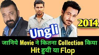 Emraan Hashmi & Sanjay Dutt UNGLI 2014 Bollywood Movie LifeTime WorldWide Box Office Collection