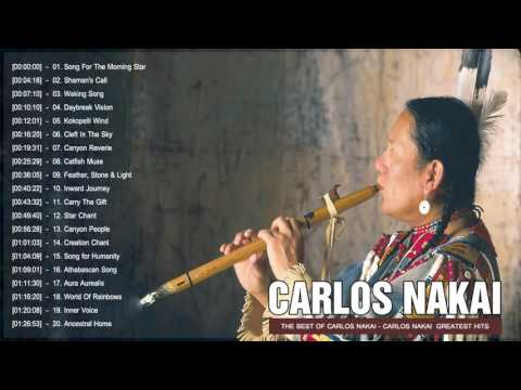 The Best Of Carlos Nakai Songs | Carlos Nakai Greatest Hits Playlist 2017