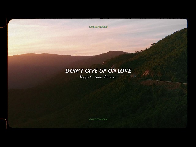 Kygo - Don't Give Up On Love w/ Sam Tinnesz (Official Audio)
