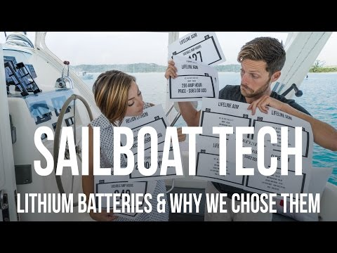 Sailboat Tech - Lithium Batteries & Why We Chose Them (vs AGM)