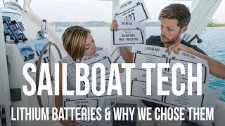 Sailboat Tech - Lithium Batteries & Why We Chose Them (vs AGM)