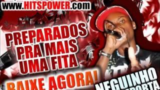 NEGUINHO DA COMPORTA - PREPARADOS PRA MAIS UM FITA - WWW.HITSPOWER.COM TWITER - @PATRICKWIEIRA