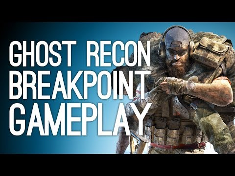 Ghost Recon Breakpoint Gameplay: 7 Things You Need To Know