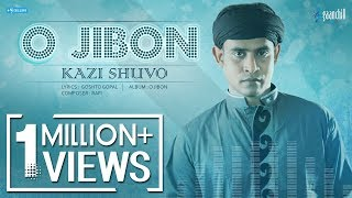 O Jibon | Kazi Shuvo | Bangla New Song | 2016 thumbnail