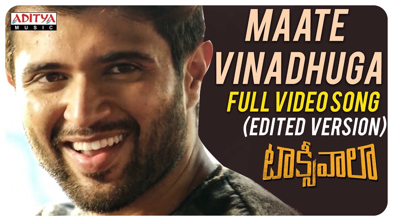 maate-vinadhuga-full-video-song-edited-version-taxiwaala-movie-vijay-deverakonda-sid-sriram