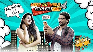 MERI DU WALI GIRLFRIEND  | Web series | S01E02 - beginning  of love | HUNNY SHARMA