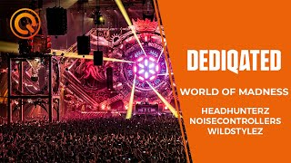 World of Madness | Headhunterz, Wildstylez & Noisecontrollers | DEDIQATED