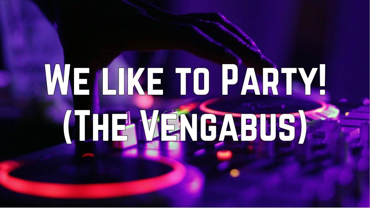 vengaboys we like to party the vengabus lyrics. Black Bedroom Furniture Sets. Home Design Ideas