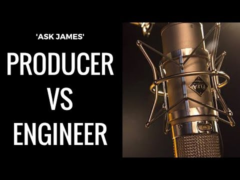 Producer vs Engineer | Ask James | Ep. 5