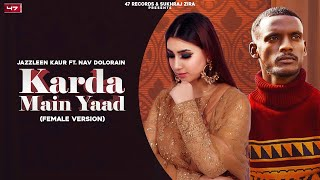 Karda Mai Yaad : Jazzleen K  | Nav Dolorain | Kaka | Latest Punjabi Songs 2021| New Punjabi Songs
