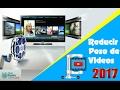 Cómo reducir el peso de un video sin perder calidad | 2017✔️