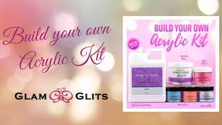 Build your own Acrylic kit with Glam & Glits |