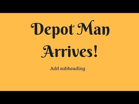 Depot Man arrives!