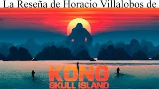 Kong: La Isla Calavera La Reseña De Horacio Villalobos