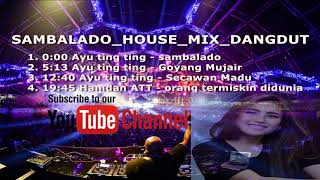 Video BEST DJ HOUSE -  SAMBALADO DJ DANGDUT 2017 download MP3, 3GP, MP4, WEBM, AVI, FLV Maret 2018