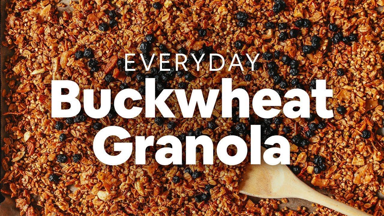 Everyday Buckwheat Granola Minimalist Baker Recipes Youtube