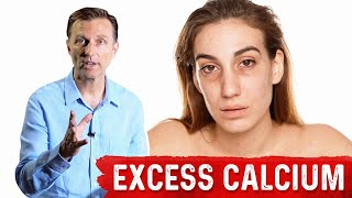 Serious Side-Effects from Excess Calcium (Soft-Tissue Calcium) by Dr. Berg