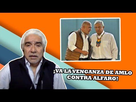 ¡VA LA VENGANZA DE AMLO CONTRA ALFARO, DE JALISCO! | La Otra Opinión