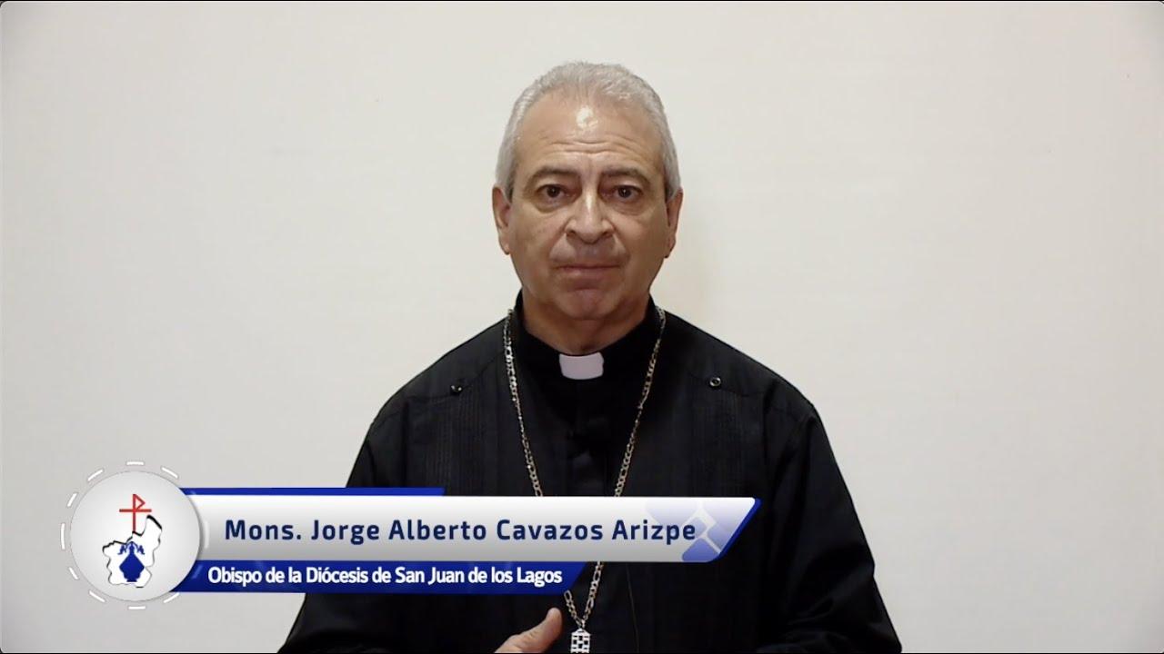 183 Mensaje semanal del señor Obispo, Jorge Alberto Cavazos Arizpe