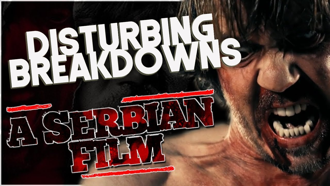 A Serbian Film Porno a serbian film (2010)   disturbing breakdown *viewer discretion advised*
