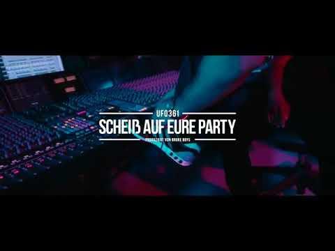 """UFO 361 """"Scheiß auf eure Party"""""""