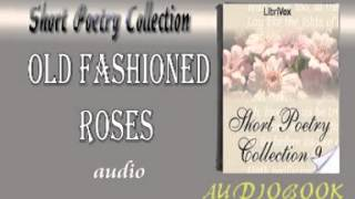 Old Fashioned Roses Audiobook Short Poetry