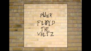 PÜNK FLÖYD - The Waltz B06 - Another Brick in the Wall, part 3