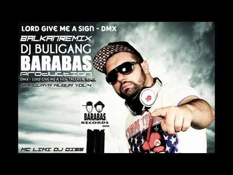 Dj BuliGang   DMX  Lord Give Me A Sign Tallava BALKANREMIX