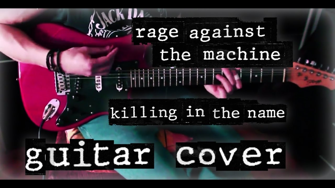 rage against the machine killing in the name guitar cover hd youtube. Black Bedroom Furniture Sets. Home Design Ideas