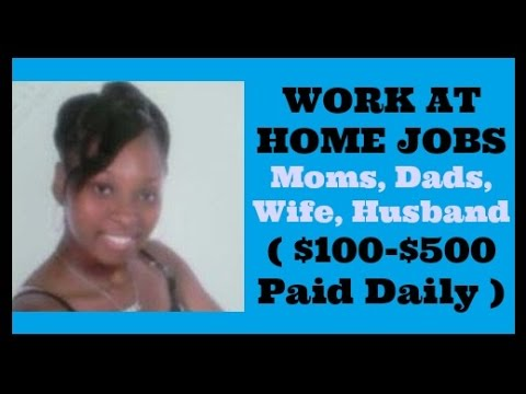 Work At Home Jobs 2017 For Moms Dads Wife Husband Parents Spouses (Moms Dads Wife Husband Parents)