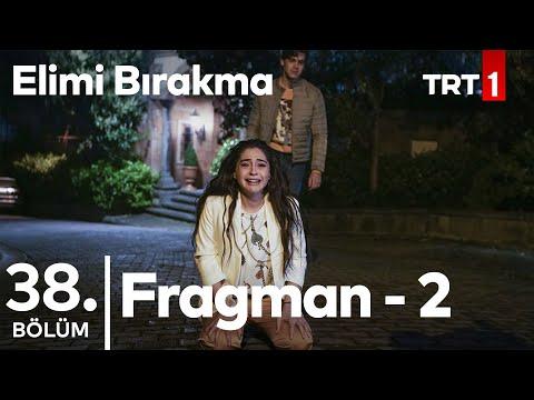 Elimi Bırakma 38. Bölüm 2. Fragman