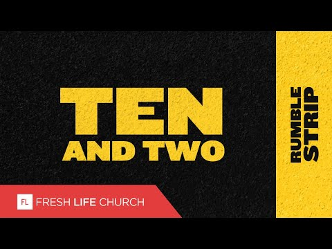 Ten and Two :: Rumble Strip (Pt. 3) | Pastor Levi Lusko