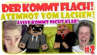 DER KOMM FLACH #2 - ATEMNOT VOM LACHEN! AVIVE KOMM NICHT KLAR =D