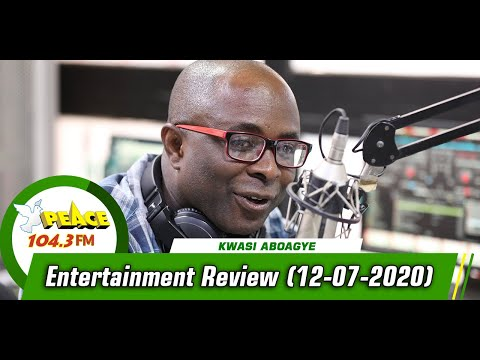 Entertainment Review With Kwasi Aboagye On Peace 104.3 Fm (12/09/2020)