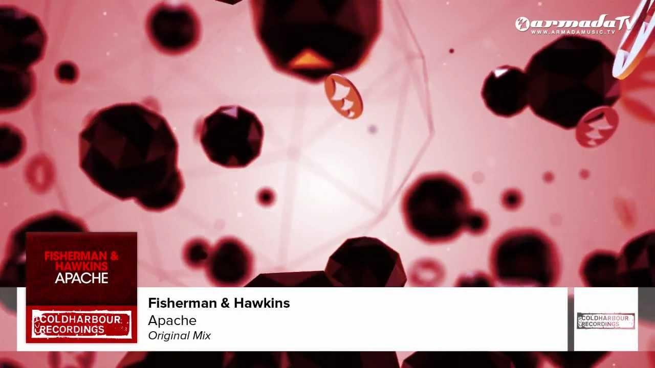Fisherman & Hawkins - Apache  (Original Mix)