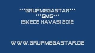 Grupmegastar 2012  Yeni iskece Havasi(Tsitsopoulos 2011 )